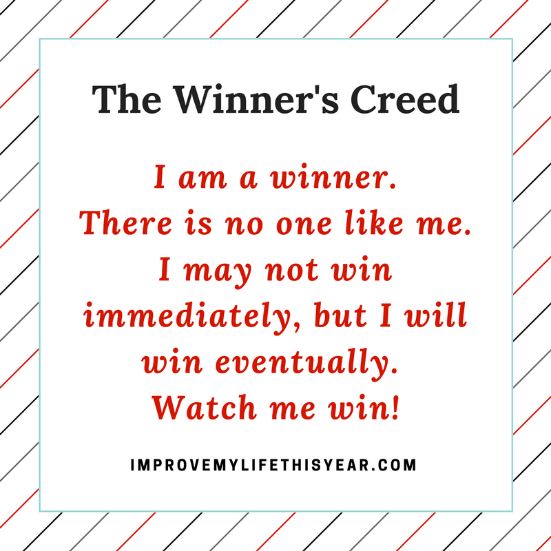 I am a winner. There is no one like me. I may not win immediately, but I will win eventually. Watch me win!.png